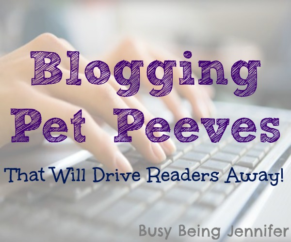 Blogging-Pet-Peeves-that-will-drive-readers-away-busybeingjennifer.com_