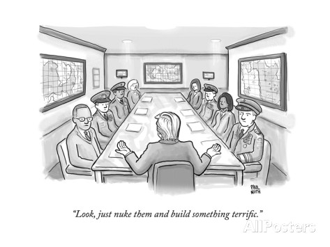 paul-noth-look-just-nuke-them-and-build-something-terrific-new-yorker-cartoon